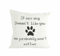 """20"""" Square If Dog Doesn't Like You Pillow"""