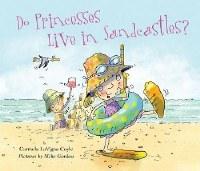 Do Princesses Live in Sandcastles Children's Book
