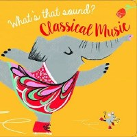 What's That Sound Classical Music Book