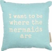 "10"" Square Be Where Mermaids Pillow"