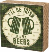 "5"" Square I'll Be Irish Wooden Plaque"