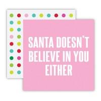 "5"" x 5"" Santa Don't Believe Beverage Napkin"