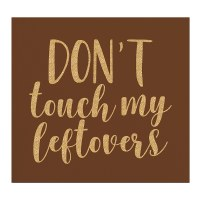 "5"" x 5"" Don' Touch Leftovers Beverage Napkin"