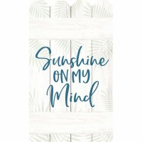 "24"" x 14"" Sunshine On My Mind Plaque"