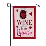 "12"" x 18"" Mini Wine Is My Valentine Garden Flag"
