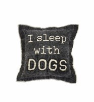 """10"""" Square Gray I Sleep With Dogs Pillow"""
