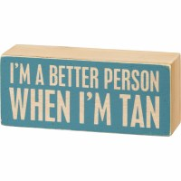 "2.5"" x 6"" Im A Better Person When Tan Wooden Plaque"