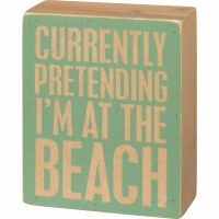 "5"" x 4"" Pretend Im At Beach Wooden Plaque"