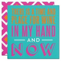 "5"" Square Time and Place For Wine Beverage Napkin"