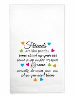 """22"""" x 18"""" Friends Are Like Panties Kitchen Towel"""