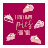 """5"""" Square Burgundy and Gold Foil I Only Have Pies For You Beverage Napkins"""