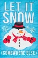 """12"""" x 18"""" Mini Let It Snow (Somewhere Else) Snowman Garden Flag"""
