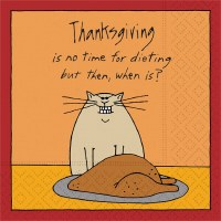 """5"""" Thanksgiving is no Time for Dieting but then, when is? Beverage Napkin"""