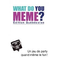 What Do You Meme Ed. Québecoise