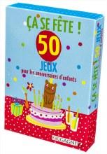 Ça se fête 50 jeux pour les anniversaires d'enfants