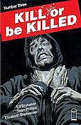 Kill Or Be Killed #3 (Mr)