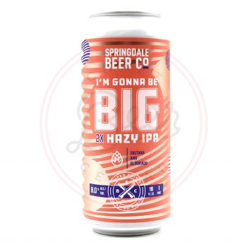 I'm Gonna Be Big - 16oz Can
