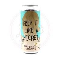 Keep It Like A Secret - 16oz