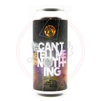 Can't Tell Me Nothing - 16oz