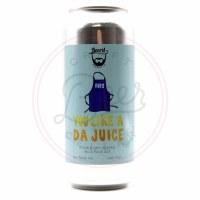 You Like 'a Da Juice - 16oz
