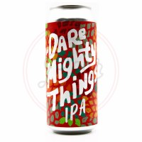 Dare Mighty Things - 16oz Can