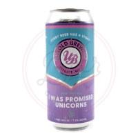 I Was Promised Unicorns - 16oz