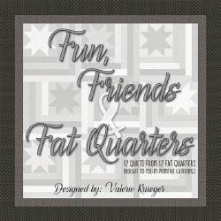 Fun Friends and Fat Quarters