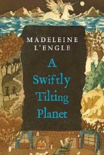 A Swiftly Tilting Planet Book 3 Time Quintet Madeleine L Engle