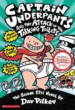 Captain Underpants Novel 2 The Attack Of The Talking Toilets