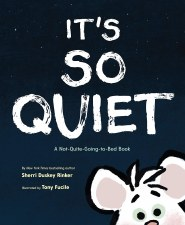 Its So Quiet Sherri Duskey Rinker