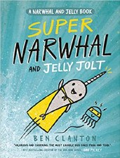 A Narwhal And Jelly Book 2 Super Narwhal And Jelly Jolt