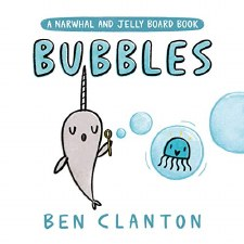 A Narwhal And Jelly Board Book Bubbles