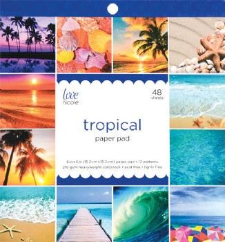 Love, Nicole 6x6 Paper Pad- Tropical