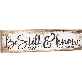 Skinny & Small Wood Sign- Be Still & Know