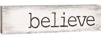 Skinny & Small Wood Sign- Believe