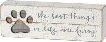 Wood Box Sign- The Best Things In Life Are Furry