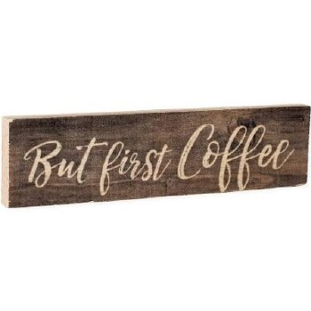 Skinny & Small Wood Sign- But First, Coffee