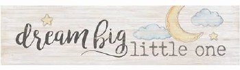 Skinny & Small Wood Sign- Dream Big Little One