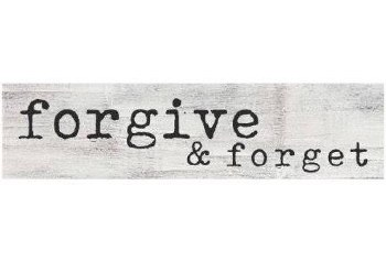 Skinny & Small Wood Sign- Forgive & Forget