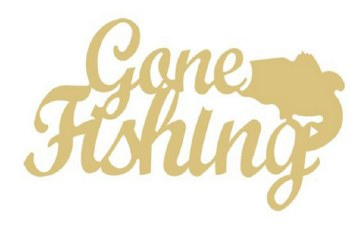 Gone Fishing MDF Cut Out- 12""