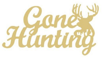"""Gone Hunting MDF Cut Out- 12"""""""