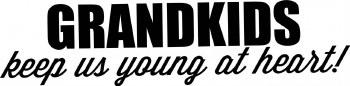 """Grandkids Keep Us Young At Heart!"" Vinyl"