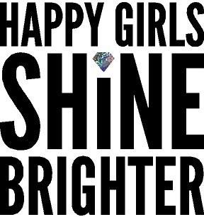 """""""Happy Girls Shine Brighter"""" Vinyl"""