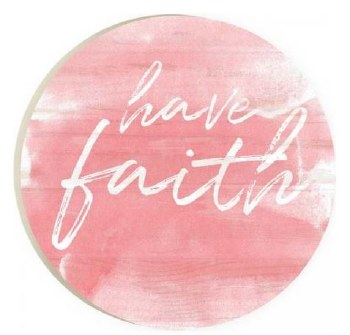 Car Coaster- Have Faith