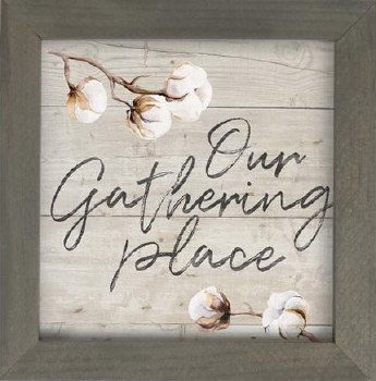 Framed Art Sign- Our Gathering Place