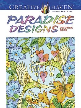 Creative Haven Adult Coloring Book- Paradise Designs