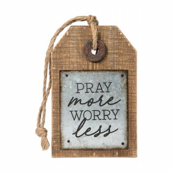Tag Sign- Pray More, Worry Less
