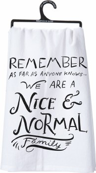 Dish Towel- Nice & Normal Family