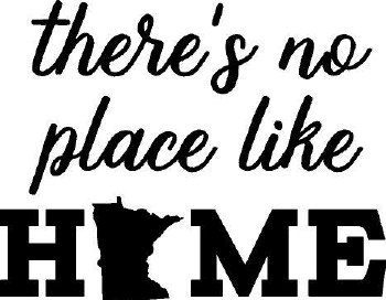 """""""There's No Place Like Home"""" MN  Vinyl"""