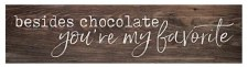 Skinny & Small Wood Sign- Besides Chocolate